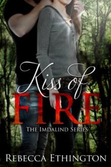 Kiss Of Fire (Imdalind Series #1) - Rebecca Ethington