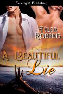 A Beautiful Lie - Tyler Robbins