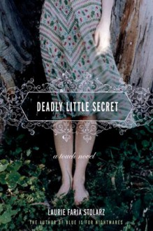 Deadly Little Secret - Laurie Faria Stolarz