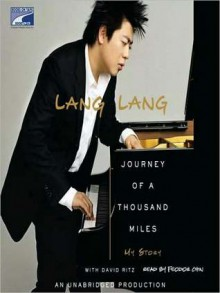 Journey of a Thousand Miles: My Story (Audio) - Lang Lang, David Ritz, Feodor Chin