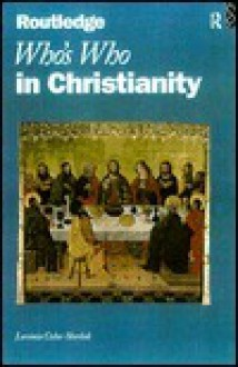 Who's Who in Christianity (Who's Who) - Lavinia Cohn-Sherbok
