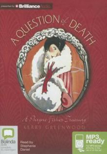 A Question of Death - Stephanie Daniel, Kerry Greenwood