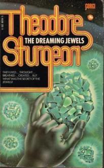 The Dreaming Jewels - Theodore Sturgeon
