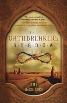 The Oathbreaker's Shadow - Amy McCulloch