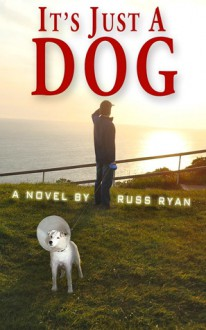 It's Just a Dog - Russ Ryan