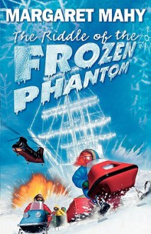 The Riddle of the Frozen Phantom (Audio) - Margaret Mahy, James Saxon