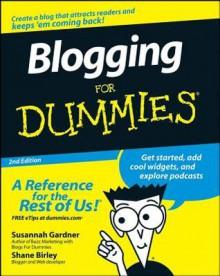 Blogging for Dummies - Susannah Gardner, Shane Birley