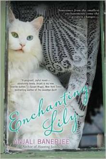 Enchanting Lily - Anjali Banerjee