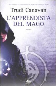 L'apprendista del mago - Trudi Canavan,Carla Gaiba