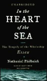 In the Heart of the Sea - Scott Brick, Nathaniel Philbrick