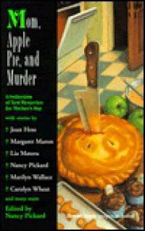Mom, Apple Pie, and Murder - Ed Gorman, Jeremiah Healy, Nancy Pickard, Linda Grant