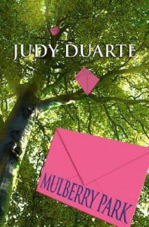 Mulberry Park - Judy Duarte