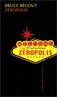 Zéropolis - Bruce Bégout