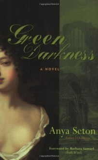 Green Darkness (Rediscovered Classics) - Anya Seton