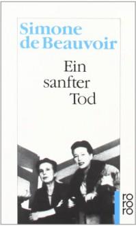 Ein sanfter Tod - Simone de Beauvoir, Paul Mayer