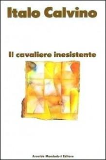 Il cavaliere inesistente - Italo Calvino