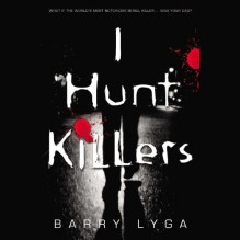 I Hunt Killers (Audio) - Barry Lyga, Charlie Thurston