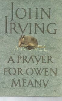 A Prayer for Owen Meany, 1st, First Trade Edition - John Irving