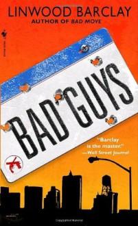 Bad Guys - Linwood Barclay