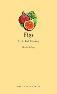Figs: A Global History - David Sutton