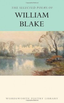 The Selected Poems of William Blake (Wordsworth Poetry Library) - William Blake