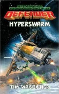 Defender: Hyperswarm - Tim Waggoner