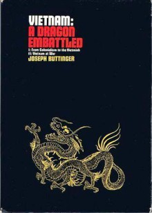 Vietnam: A Dragon Embattled (2 Volumes) - Joseph Buttinger