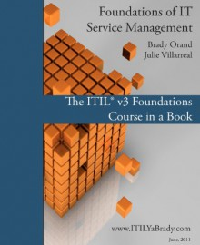 Foundations of IT Service Management: The ITIL Foundations Course in a Book - Brady Orand