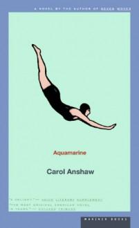 Aquamarine - Carol Anshaw