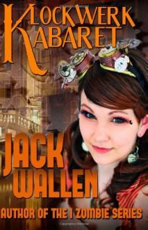 Klockwerk Kabaret - Jack Wallen