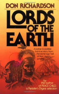 Lords of the Earth - Don Richardson