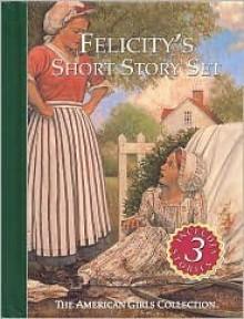 Felicity Short Story 3 Book Set - Valerie Tripp