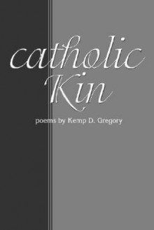 Catholic Kin - Kemp D. Gregory