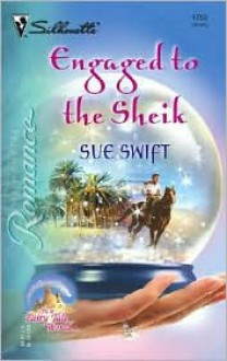 Engaged to the Sheik - Sue Swift