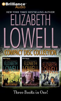 Elizabeth Lowell Collection 4: Untamed, Forbidden, Enchanted - Elizabeth Lowell