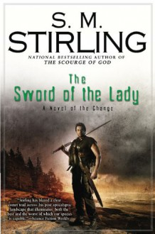 The Sword of the Lady - S.M. Stirling