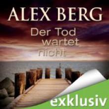 Der Tod wartet nicht - Alex Berg