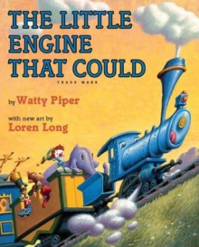 The Little Engine That Could - Loren Long,Watty Piper