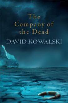 The Company of the Dead (Trade Paperback) - David Kowalski