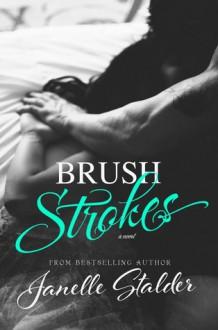 Brush Strokes - Janelle Stalder