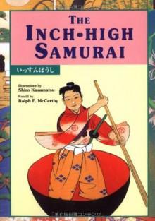The Inch-High Samurai (Kodansha Children's Bilingual Classics) - Ralph F. McCarthy, Shiro Kasamatsu
