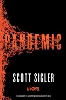 Pandemic: A Novel - Scott Sigler