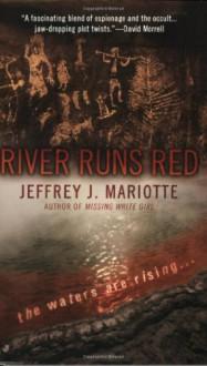 River Runs Red - Jeffrey J. Mariotte