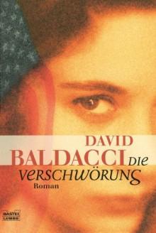 Die Verschwörung: Roman (German Edition) - Uwe Anton, David Baldacci