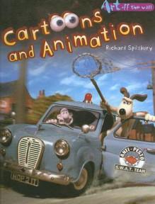 Cartoons and Animation - Richard Spilsbury