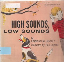 High Sounds, Low Sounds (Let's-Read-and-Find Out Science) - Franklyn Mansfield Branley, Paul Galdone