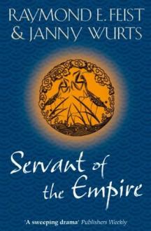 Servant of the Empire - Raymond E. Feist