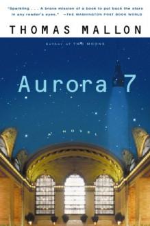 Aurora 7 - Thomas Mallon
