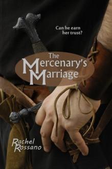 The Mercenary's Marriage - Rachel Rossano