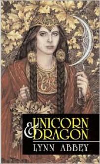 Unicorn and Dragon - Lynn Abbey
